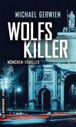 Wolfs Killer: Thriller (Thriller im GMEINER-Verlag)