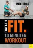 Einfach fit (Mini-E-Book): 10 Minuten Workout