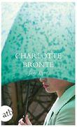 Jane Eyre: Die Waise von Lowood. Eine Autobiographie (Schöne Klassiker 6122)