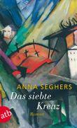 Das siebte Kreuz: Ein Roman aus Hitlerdeutschland