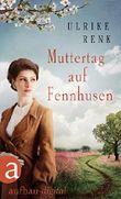 Muttertag auf Fennhusen (Die Ostpreußen Saga 5)