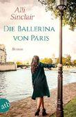Die Ballerina von Paris: Roman