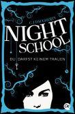 Night School - Du darfst keinem trauen