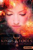 Kings & Fools - Im Schatten des Phoenix