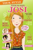 Your Style. Fashion for Friends - Josi