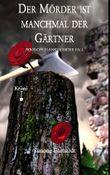 Der Mörder ist manchmal der Gärtner