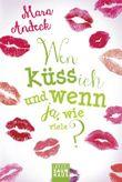 Wen küss ich und wenn ja, wie viele?