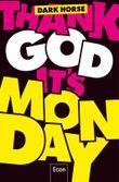 Thank God it's Monday!: Wie wir die Arbeitswelt revolutionieren
