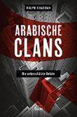 Arabische Clans: Die unterschätzte Gefahr