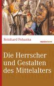 Die Herrscher und Gestalten des Mittelalters (marixwissen)