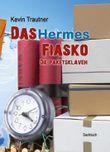 Das Hermes Fiasko - Die Paketsklaven