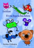 Brittas Froschgeschichten 1-3