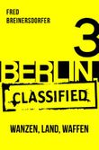 BERLIN.classified - Wanzen, Land, Waffen