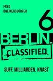 BERLIN.classified - Suff, Milliarden, Knast - Episode 6