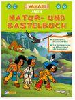 Yakari: Mein Natur- und Bastelbuch