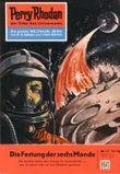 """Perry Rhodan 13: Die Festung der sechs Monde (Heftroman): Perry Rhodan-Zyklus """"Die Dritte Macht"""" (Perry Rhodan-Erstauflage)"""