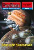 """Perry Rhodan 2533: Reise in die Niemandswelt (Heftroman): Perry Rhodan-Zyklus """"Stardust"""" (Perry Rhodan-Erstauflage)"""