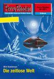 "Perry Rhodan 2571: Die zeitlose Welt (Heftroman): Perry Rhodan-Zyklus ""Stardust"" (Perry Rhodan-Erstauflage)"