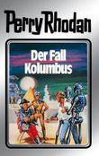 """Perry Rhodan 11: Der Fall Kolumbus (Silberband): 5. Band des Zyklus """"Altan und Arkon"""" (Perry Rhodan-Silberband)"""