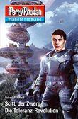 Planetenroman 77 + 78: Scitt, der Zwerg / Die Toleranz-Revolution: Zwei abgeschlossene Romane aus dem Perry Rhodan Universum (Perry Rhodan-Planetenroman 49)