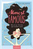 Almost famous - Wie ich aus Versehen fast berühmt wurde