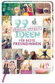 99 herrlich verrückte Ideen für beste Freundinnen