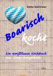 Boarisch kocht - Großdruck