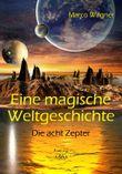 Eine magische Weltgeschichte: Die acht Zepter