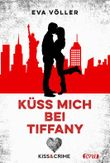 Kiss & Crime - Küss mich bei Tiffany