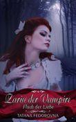Zarin der Vampire. Fluch der Liebe: Verrat, Rache, wahre Geschichte und düstere Erotik