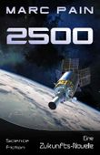 2500: Eine Zukunfts-Novelle