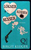 """Lügner küssen besser: Prequel zu """"Küss niemals deinen Ex"""""""