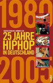 25 Jahre HipHop in Deutschland
