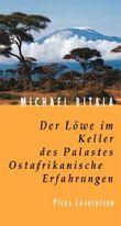 Der Löwe im Keller des Palastes. Ostafrikanische Erfahrungen