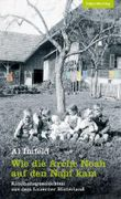 Wie die Arche Noah auf den Napf kam: Kindheitsgeschichten aus dem Luzerner Hinterland