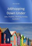 Jobhopping Down Under - Jobs, Praktika, Working Holiday - Australien