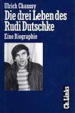 Die drei Leben des Rudi Dutschke