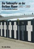 Die Todesopfer an der Berliner Mauer 1961–1989
