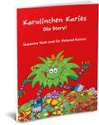 Karolinchen Karies - Die Story!