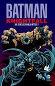 Batman: Knightfall - Der Sturz des Dunklen Ritters