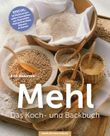 Mehl - Das Koch- & Backbuch