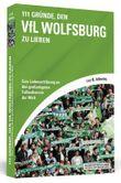 111 Gründe, den VfL Wolfsburg zu lieben