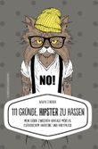 111 Gründe, Hipster zu hassen