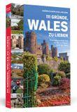 111 Gründe, Wales zu lieben
