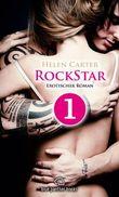 Rockstar - Teil 1 | Erotischer Roman: Sex, Leidenschaft, Erotik und Lust