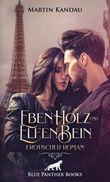 EbenHolz und ElfenBein | Erotischer Roman