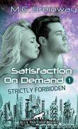 Satisfaction on Demand 1 – Strictly Forbidden   Erotischer SciFi-Roman