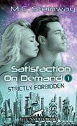 Satisfaction on Demand 1 – Strictly Forbidden | Erotischer SciFi-Roman: In der Zukunft dienen die Männer den Frauen ...