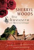Die Schwestern von Rose Cottage