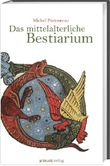 Das mittelalterliche Bestiarium